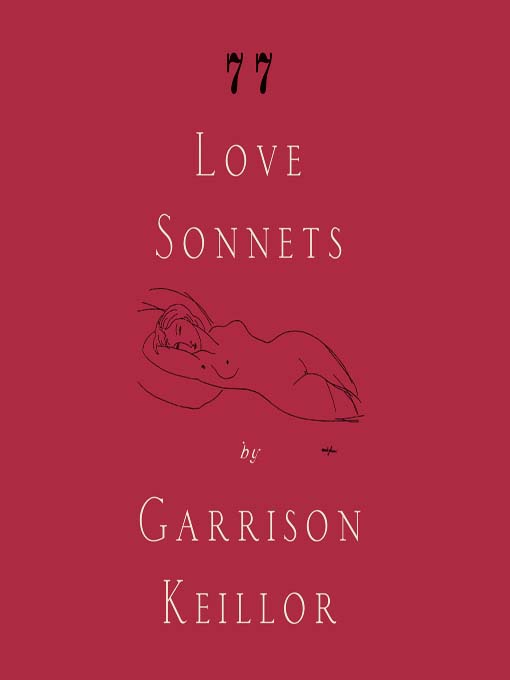 Title details for 77 Love Sonnets by Garrison Keillor - Available