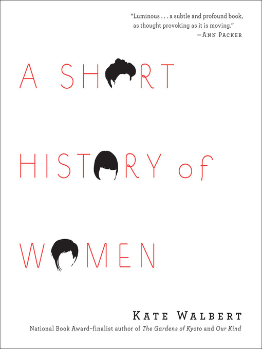 Title details for A Short History of Women by Kate Walbert - Available