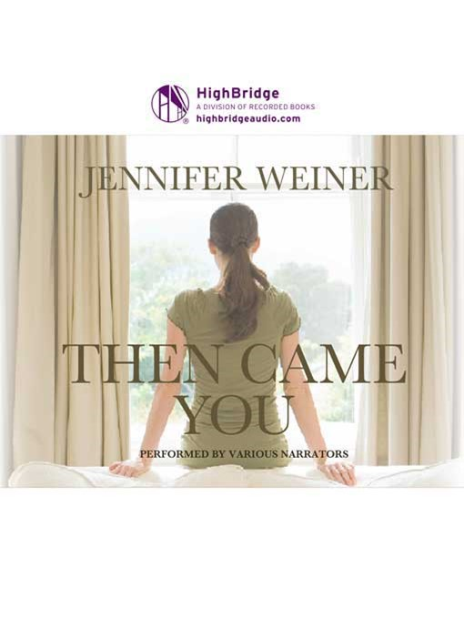 Title details for Then Came You by Jennifer Weiner - Wait list