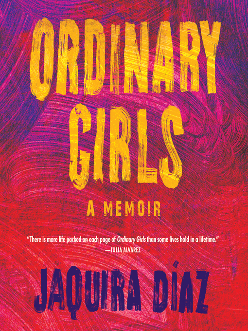 Title details for Ordinary Girls by Jaquira Diaz - Wait list