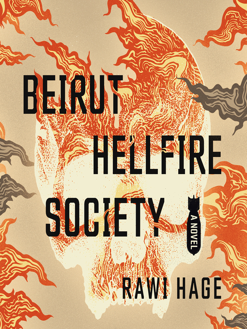 Title details for Beirut Hellfire Society by Rawi Hage - Available