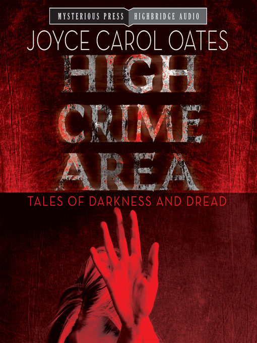 Title details for High Crime Area by Joyce Carol Oates - Available