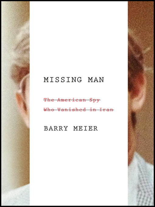 Title details for Missing Man by Barry Meier - Available
