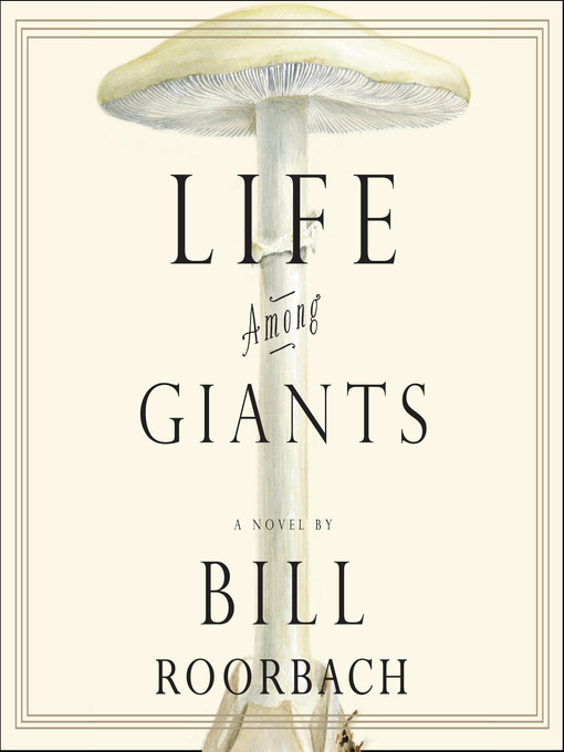 Title details for Life Among Giants by Bill Roorbach - Available