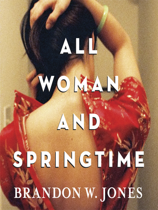 Title details for All Woman and Springtime by Brandon Jones - Wait list