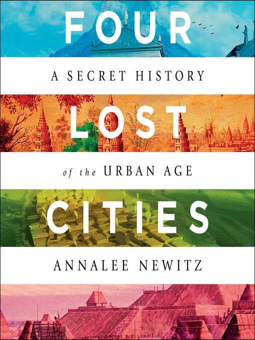 Title details for Four Lost Cities by Annalee Newitz - Wait list