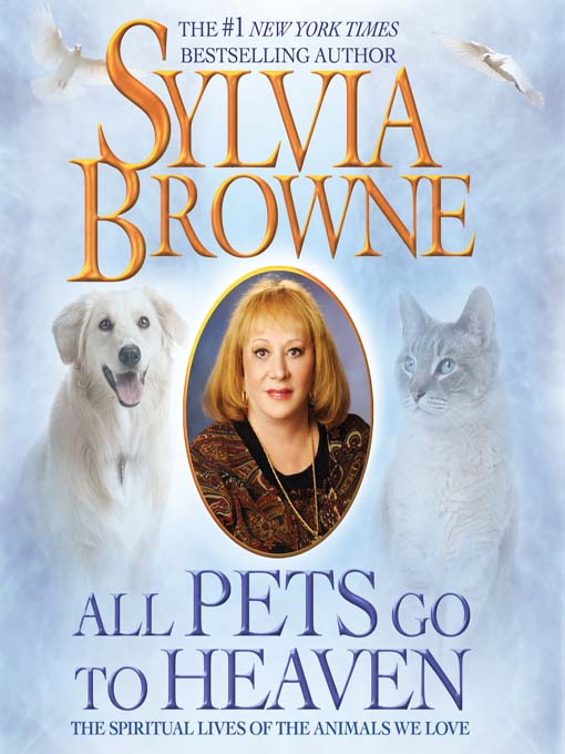 Title details for All Pets Go to Heaven by Sylvia Browne - Available