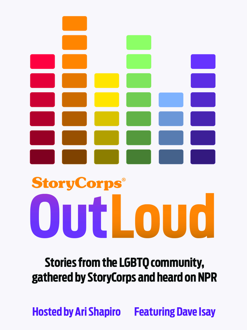 Title details for StoryCorps: OutLoud by Dave Isay - Available
