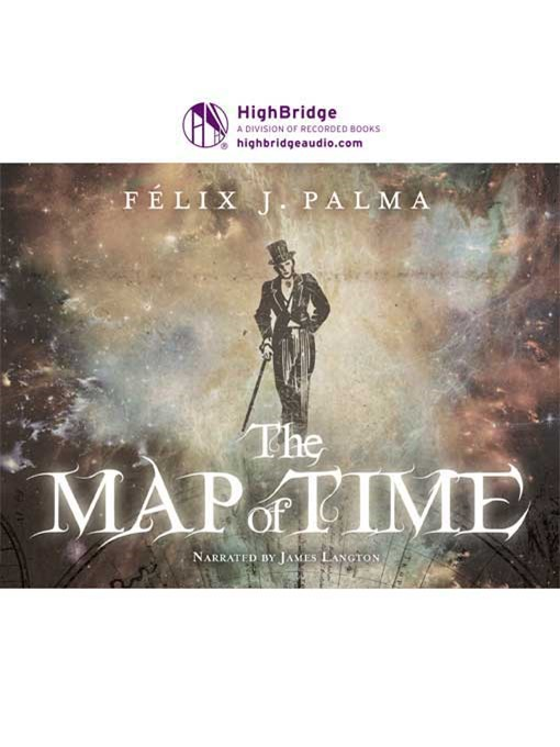 Title details for The Map of Time by Félix J. Palma - Available