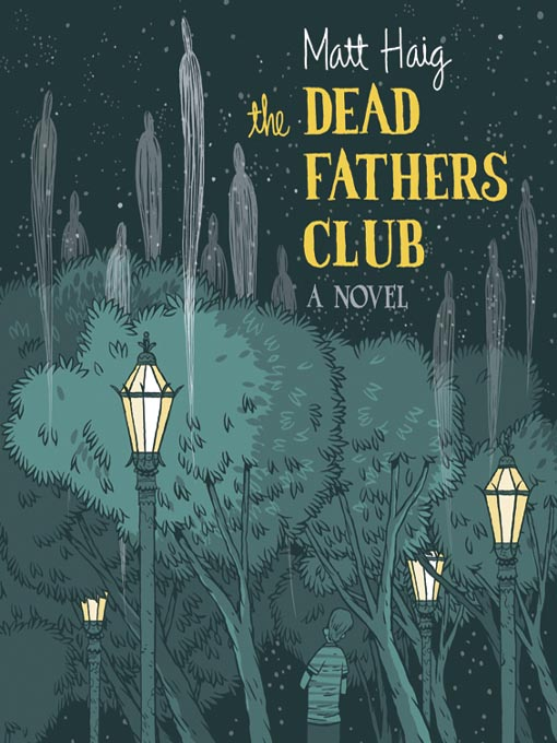 Title details for The Dead Fathers Club by Matt Haig - Available