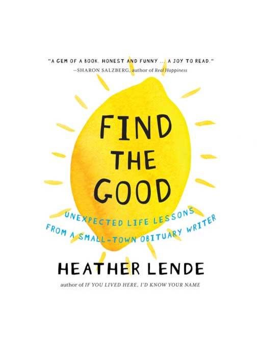 Title details for Find the Good by Heather Lende - Available