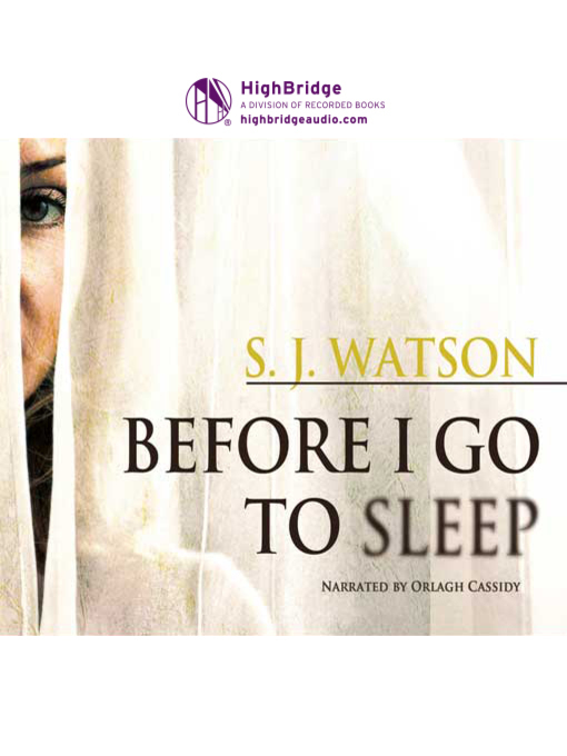 Title details for Before I Go to Sleep by S. J. Watson - Available