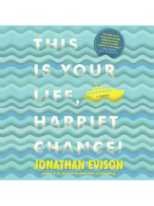 Title details for This Is Your Life, Harriet Chance! by Jonathan Evison - Available