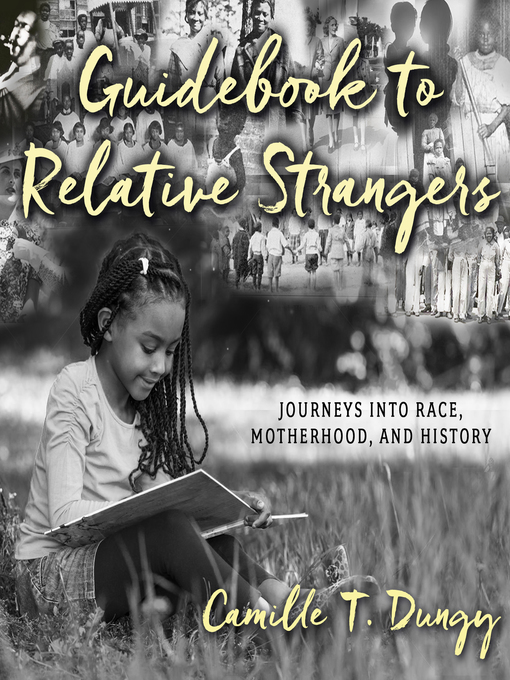 Title details for Guidebook to Relative Strangers by Camille T. Dungy - Available