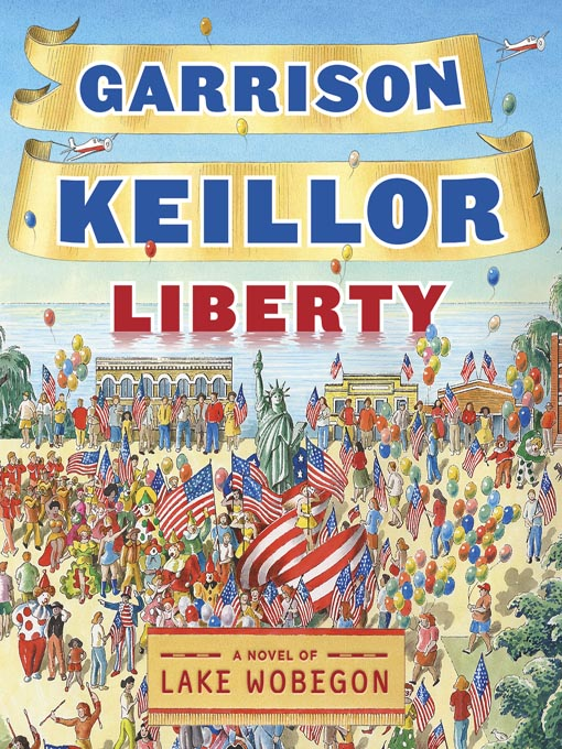 Title details for Liberty by Garrison Keillor - Available