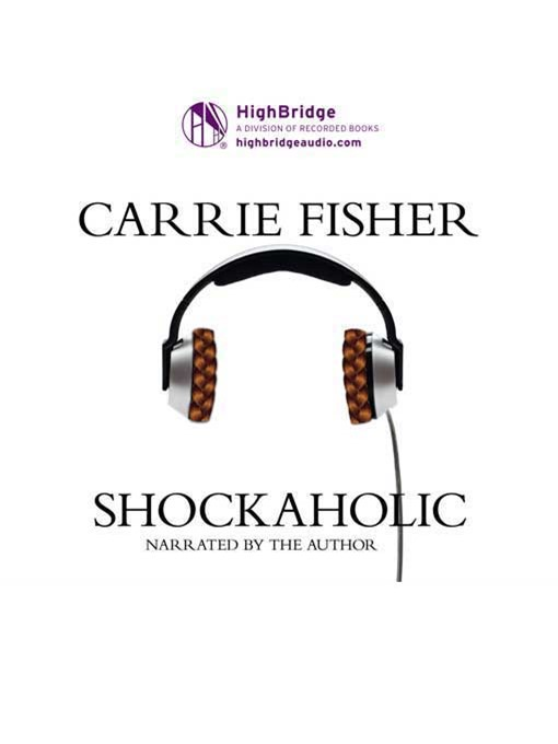 Title details for Shockaholic by Carrie Fisher - Available