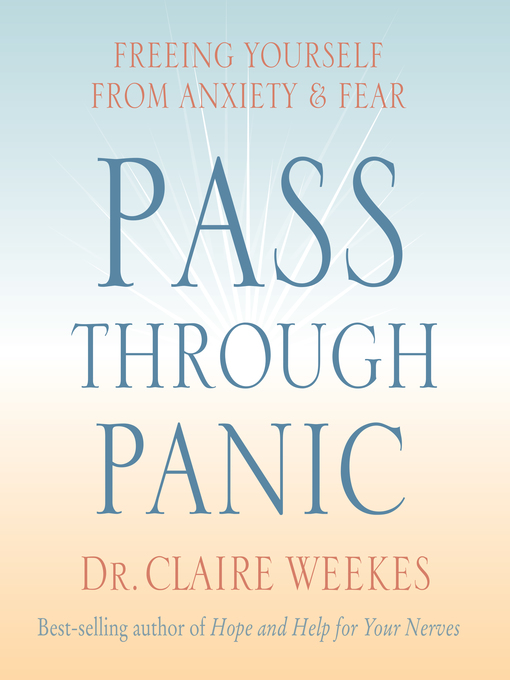 Title details for Pass Through Panic by Dr. Claire Weekes - Wait list