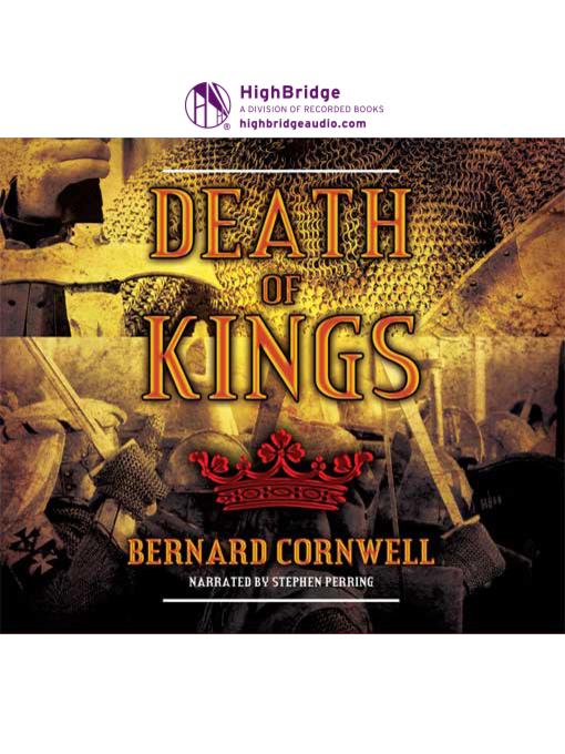 Title details for Death of Kings by Bernard Cornwell - Wait list