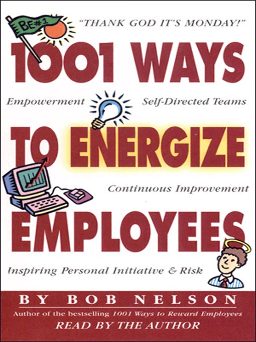 Title details for 1001 Ways to Energize Employees by Bob Nelson - Wait list
