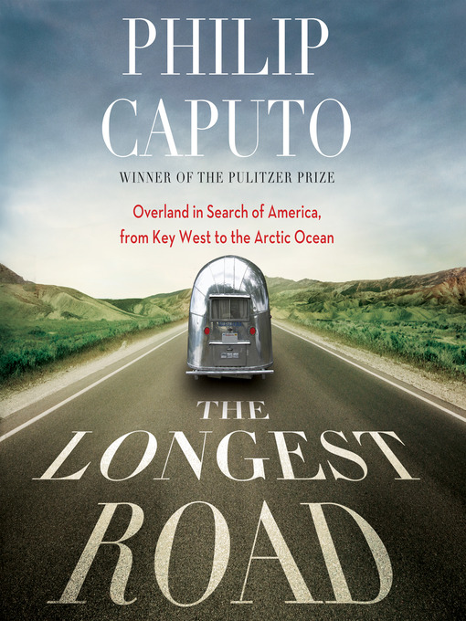 Title details for The Longest Road by Philip Caputo - Wait list