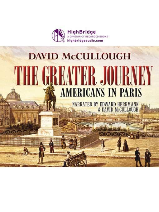 Title details for The Greater Journey by David McCullough - Available