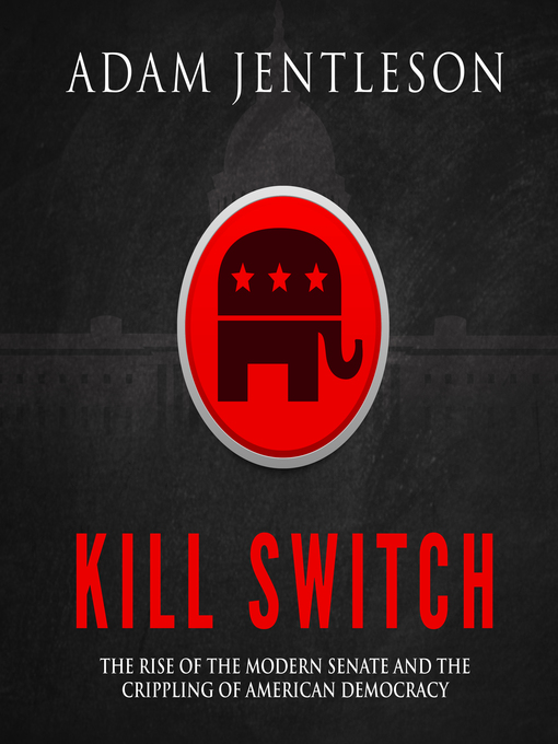Title details for Kill Switch by Adam Jentleson - Wait list