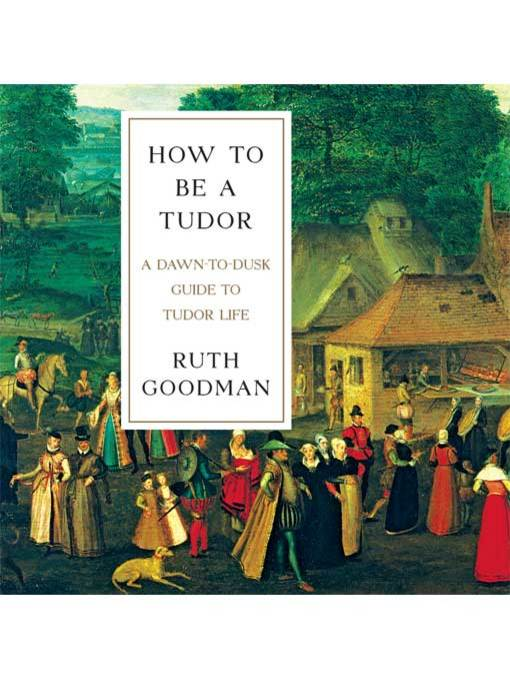 Cover of How to Be a Tudor