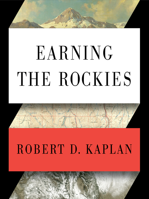 Title details for Earning the Rockies by Robert D. Kaplan - Available