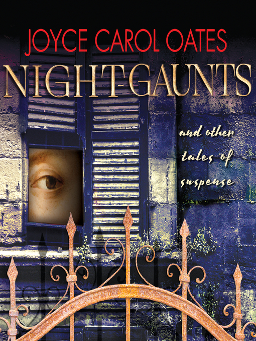 Title details for Night-Gaunts and Other Tales of Suspense by Joyce Carol Oates - Available