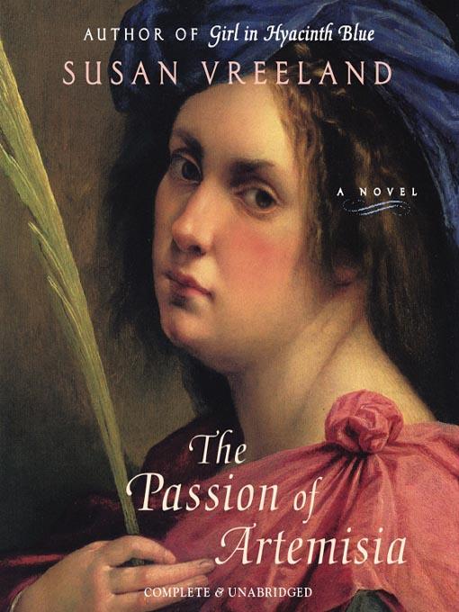 Title details for The Passion of Artemisia by Susan Vreeland - Wait list