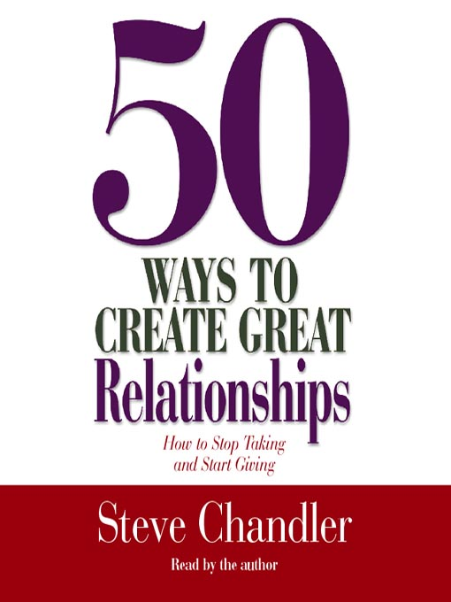 Title details for 50 Ways to Create Great Relationships by Steve Chandler - Available