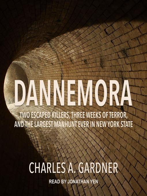 Title details for Dannemora by Charles A. Gardner - Wait list