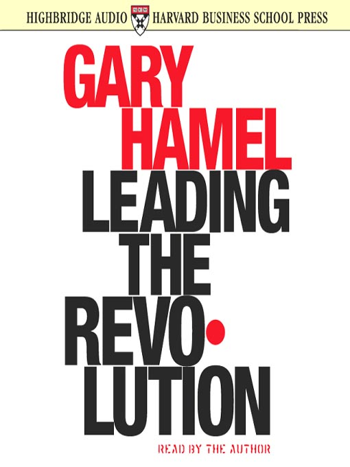 a literary analysis of leading the revolution by gary hamel Leading the revolution audiobook written by gary hamel narrated by gary hamel with incisive analysis and vivid illustrations.
