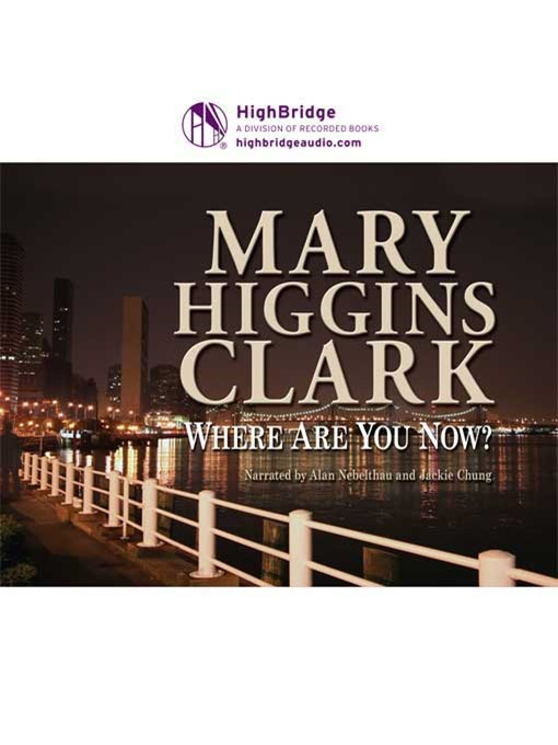 Title details for Where Are You Now? by Mary Higgins Clark - Available