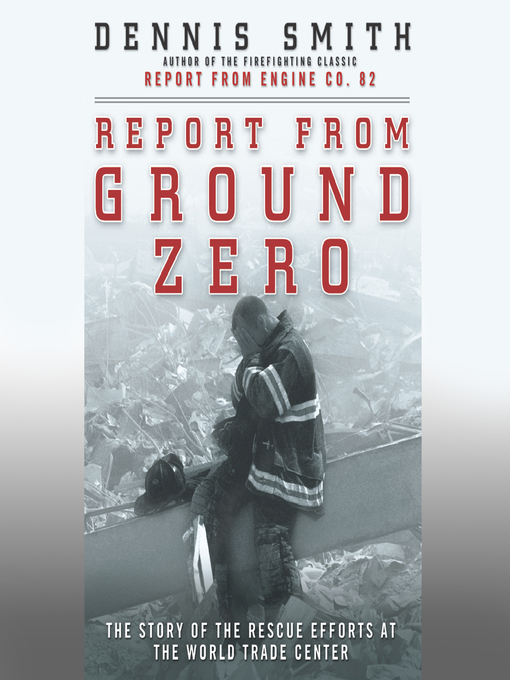 Title details for Report from Ground Zero by Dennis Smith - Available