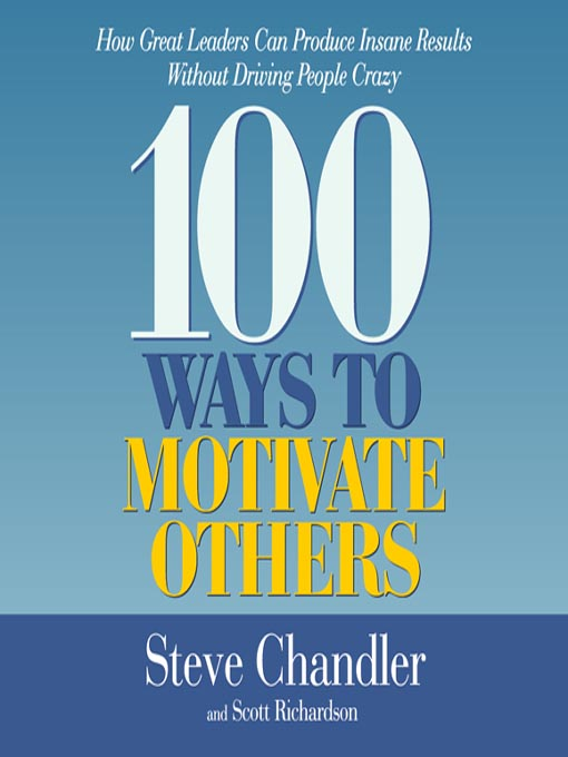 Title details for 100 Ways to Motivate Others by Steve Chandler - Available