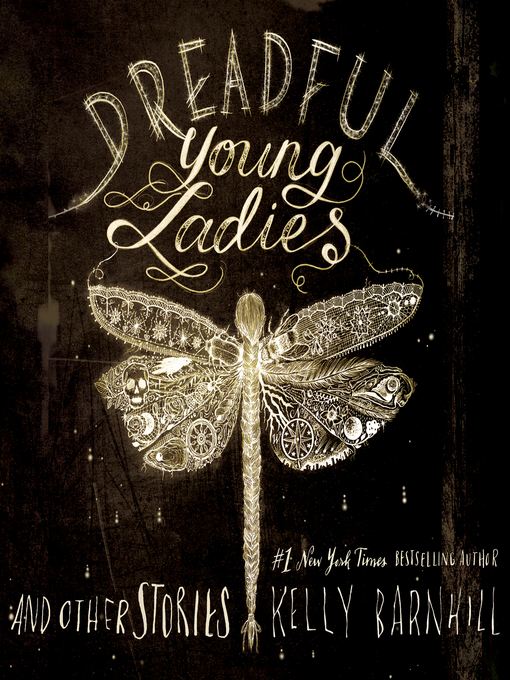 Title details for Dreadful Young Ladies and Other Stories by Kelly Barnhill - Available