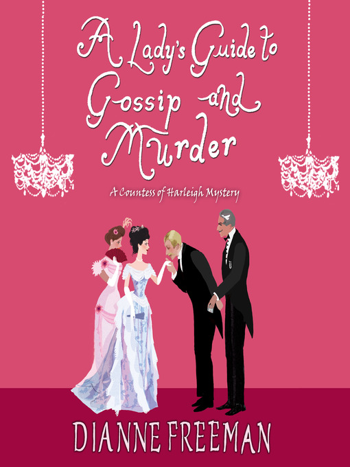 Title details for A Lady's Guide to Gossip and Murder by Dianne Freeman - Wait list