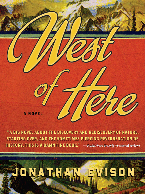 Title details for West of Here by Jonathan Evison - Wait list