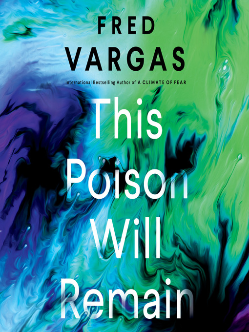 Title details for This Poison Will Remain by Fred Vargas - Available