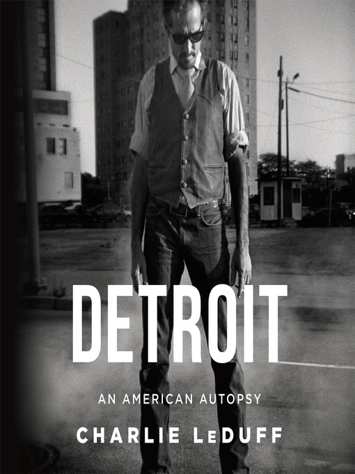 Title details for Detroit by Charlie LeDuff - Available