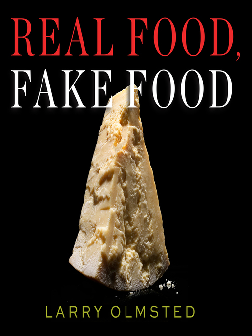 Title details for Real Food, Fake Food by Larry Olmsted - Available