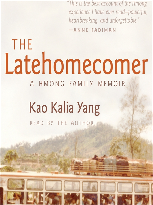 Title details for The Latehomecomer by Kao Kalia Yang - Available