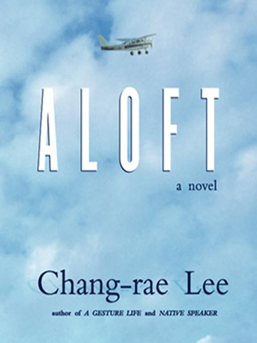 Title details for Aloft by Chang-Rae Lee - Wait list