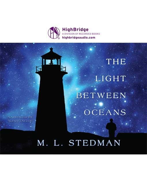 Title Details For The Light Between Oceans By M.L. Stedman   Available