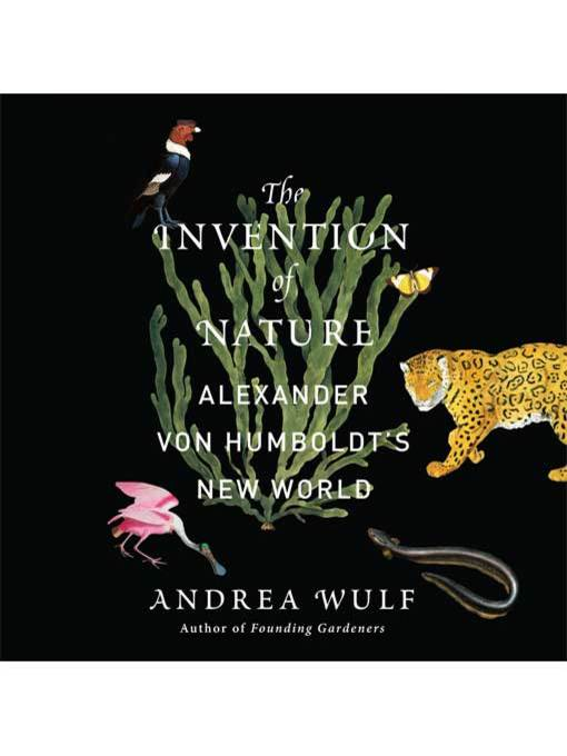 Title details for The Invention of Nature by Andrea Wulf - Wait list