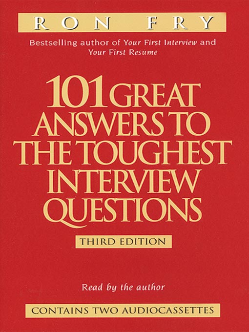 Title details for 101 Great Answers to the Toughest Interview Questions by Ron Fry - Available