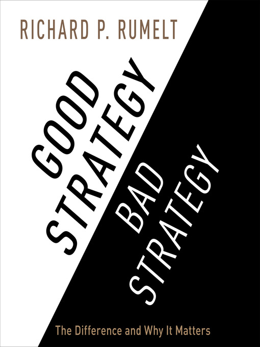 Title details for Good Strategy/Bad Strategy by Richard P. Rumelt - Available