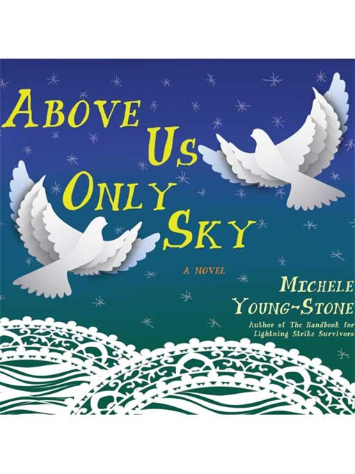 Title details for Above Us Only Sky by Young-Stone Michele - Available