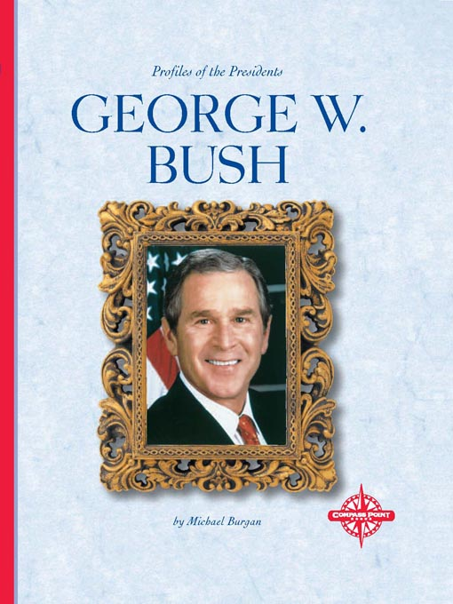Title details for George W. Bush by Michael Burgan - Wait list